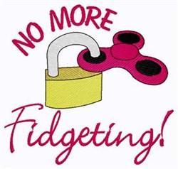 No More Fidgeting embroidery design