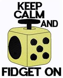Keep Calm Fidget On embroidery design