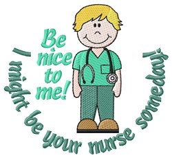 I Might Be Your Nurse embroidery design