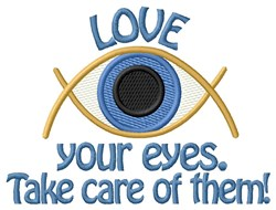 Love Your Eyes embroidery design