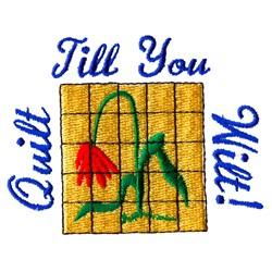 Quilt Till You Wilt embroidery design