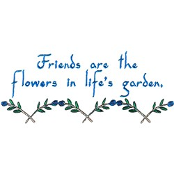 Friends Are Flowers embroidery design