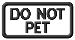 Do Not Pet Label embroidery design