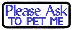 Ask To Pet Patch embroidery design