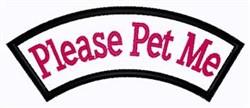 Please Pet Me Patch embroidery design