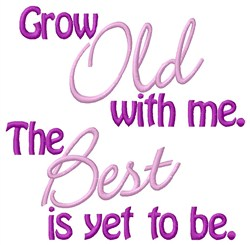 Grow Old With Me embroidery design