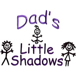 Dads Little Shadows embroidery design