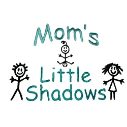 Moms little shadows embroidery design