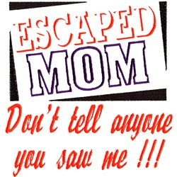 Escaped Mom embroidery design