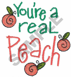 YOURE A REAL PEACH embroidery design