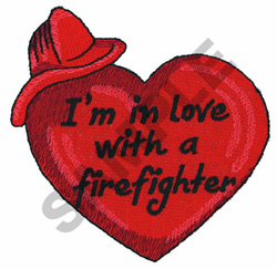 IM IN LOVE WITH A FIREFIGHTER embroidery design