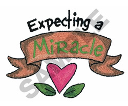 EXPECTING A MIRACLE embroidery design