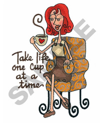 TAKE LIFE ONE CUP AT A TIME embroidery design
