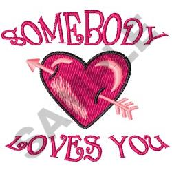 SOMEBODY LOVES YOU embroidery design