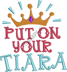Put On Your Tiara embroidery design