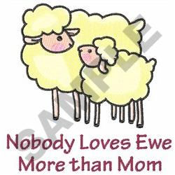 NOBODY LOVES YOU MORE embroidery design