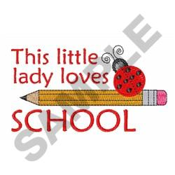 THIS LITTLE LADY LOVES SCHOOL embroidery design