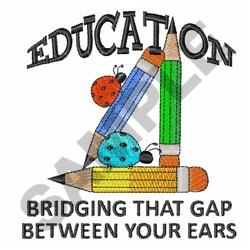 EDUCATION BRIDGING GAP embroidery design