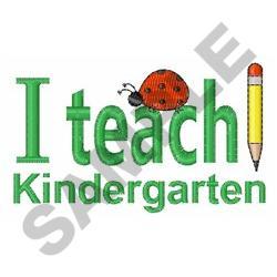 I TEACH KINDERGARTEN embroidery design