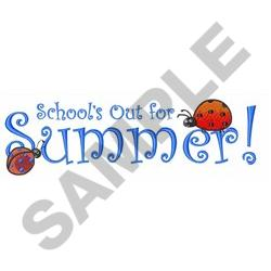 SCHOOLS OUT FOR SUMMER embroidery design