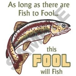 THIS FOOL WILL FISH embroidery design
