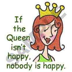 IF THE QUEEN ISNT HAPPY embroidery design