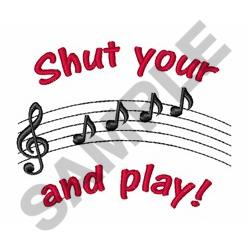 Shut Up & Play embroidery design