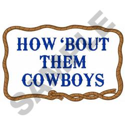 HOW BOUT THEM COWBOYS embroidery design