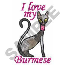 I LOVE MY BURMESE embroidery design