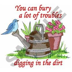 BURY TROUBLES IN THE DIRT embroidery design