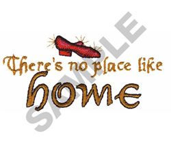 THERES NO PLACE LIKE HOME embroidery design