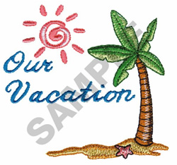 OUR VACATION embroidery design