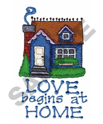 LOVE BEGINS AT HOME embroidery design