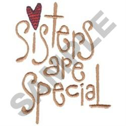 SISTERS ARE SPECIAL embroidery design
