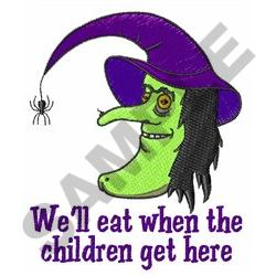 WHEN THE CHILDREN GET HERE embroidery design