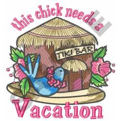 CHICK NEEDS A VACATION embroidery design