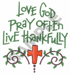 LOVE GOD PRAY OFTEN embroidery design