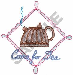 COME FOR TEA embroidery design
