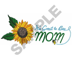 ITS GREAT TO BEE MOM embroidery design