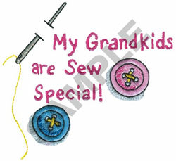 MY GRANDKIDS ARE SEW SPECIAL! embroidery design