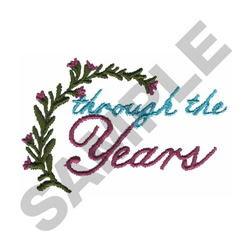 THROUGH THE YEARS embroidery design