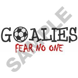 GOALIES FEAR NO ONE embroidery design