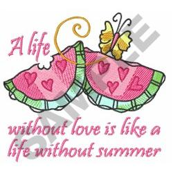 LIFE WITHOUT LOVE embroidery design
