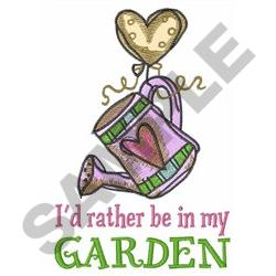 RATHER BE IN MY GARDEN Embroidery Designs Machine