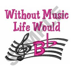 LIFE WITHOUT MUSIC embroidery design