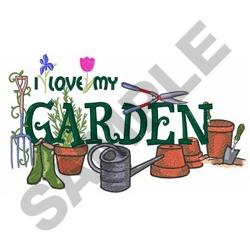 I LOVE MY GARDEN Embroidery Designs Machine Embroidery