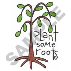 PLANT SOME ROOTS embroidery design