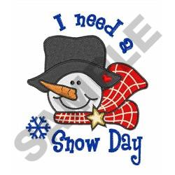 I NEED A SNOW DAY embroidery design