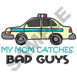 MOM CATCHES BAD GUYS embroidery design