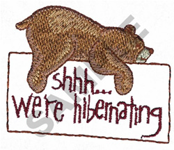 SHHH... WERE HIBERNATING embroidery design